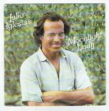 """Julio IGLESIAS Vinyle 45 tours SP 7"""" MOONLIGHT LADY - IF (E POI) CBS 4799 Stereo"""