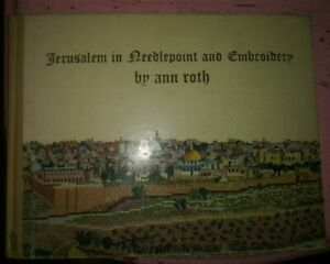 Vintage book Jerusalem in Needlepoint and Embroidery by Ann Roth librarby discar