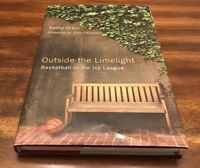 Outside the Limelight : Basketball in the Ivy League by Kathy Orton (2009, HB)