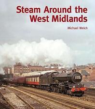 Steam Around the West Midlands Birmingham Worcester Coventry Nuneaton Snow Hill