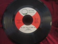 "Lobo""Am I True To Myself/I'd Love You To Want Me""/45/"
