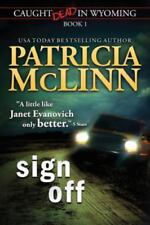 Sign Off (Caught Dead In Wyoming, Book 1) by McLinn, Patricia