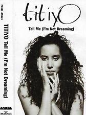 Titiyo Tell Me (I'm Not Dreaming) cassette single Electronic Hip Hop House