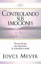 Controlando Sus Emociones: En vez de que sus emociones lo controlen a usted (Spa