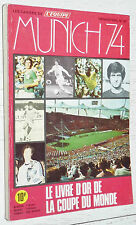 CAHIERS EQUIPE FOOTBALL SPECIAL HISTOIRE COUPE DU MONDE MÜNCHEN 74 WM 1974