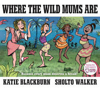 Where the Wild Mums Are, Blackburn, Katie, New