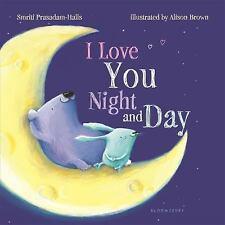 I Love You Night and Day by Smriti Prasadam-Halls (2016, Board Book), Brand New