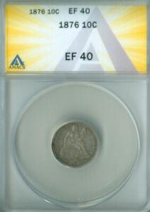 1876 SEATED LIBERTY DIME ANACS XF-40 FREE S/H (2126723)