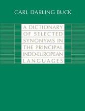 A Dictionary of Selected Synonyms in the Principal Indo-European Languages:  A