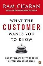 Charan, Ram, What the Customer Wants You to Know: How Everybody Needs to Think D