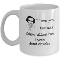 Book lover funny Valentine's day mug gift - I love you the way E. A. Poe loves