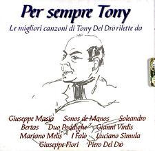 Per Sempre Tony. Le Migliori Canzoni Di Tony Del Drò ( CD - Album )