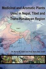Medicinal and Aromatic Plants Used in Nepal Tibet and Trans-Himalayan Region...