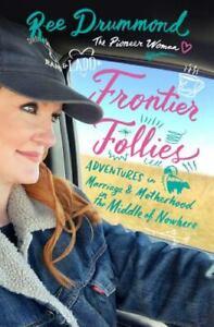 Frontier Follies Pioneer Woman Ree Drummond (2020, Hardcover)