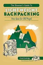 The Boomer's Guide to Lightweight Backpacking: New Gear for Old People Corbridge
