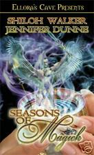 SEASONS OF MAGICK Jennifer Dunne Shiloh Walker Elloras