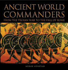 Ancient World Commanders - From the Trojan War to the Fall of Rome, Konstam, Ang
