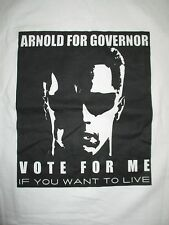 """ARNOLD SCHWARZENEGGER """"For GOVERNOR - VOTE for ME If you want to LIVE"""" XL Shirt"""