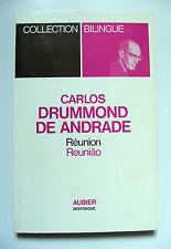 CARLOS DRUMMOND DE ANDRADE : RÉUNION - REUNIAO / BILINGUE / AUBIER / 1973