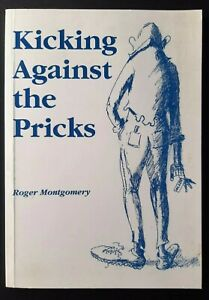 Kicking Against The Pricks Roger Montgomery Australian Poetry