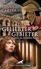 Geliebter Gebieter Eine Sklavin im Zeichen Roms Erotischer Roman Helen Carter