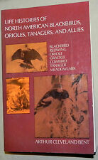 LIFE HISTORIES OF NORTH AMERICAN BLACKBIRDS, ORIOLES, TANAGERS AND ALLIES, BENT