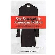 Sex Scandals in American Politics : A Multidisciplinary Approach to the...