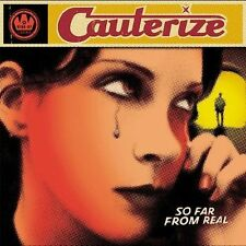 So Far from Real by Cauterize (CD, Aug-2003, Wind-Up)