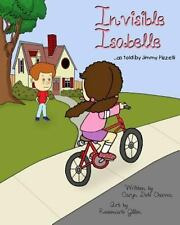 Invisible Isabelle... As Told by Jimmy Pizzelli by Caryn Doti Chavez (2013,...
