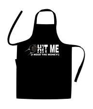 HIT ME, I NEED MONEY / NOVELTY cooks / Chefs Apron / BIRTHDAY / BBQ / HOLIDAY