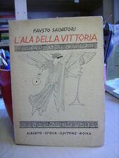 L'ALA DELLA VITTORIA Fausto Salvatori   POESIE     Alberto Stock Editore  1924