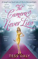 The Camera Never Lies: A Laugh Out Loud Tale of Life in the Spotlight, New, Daly