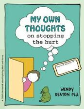 Grow Ser.: My Own Thoughts on Stopping the Hurt by Kendall Johnson and Wendy...