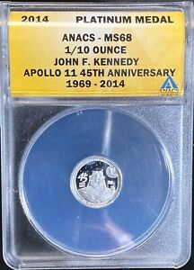 ANACS 2014 MS68 1/10 Platinum JFK Apollo 11 45th Anniversary Medal