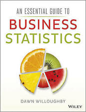 An Essential Guide to Business Statistics by Willoughby, Dawn A., NEW Book, FREE