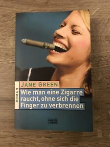 Wie man eine Zigarre raucht, ohne sich die Finger zu verbrennen - Jane Green