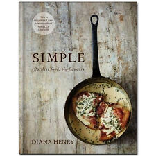 SIMPLE: effortless food, big flavours by Diana Henry [Hardcover] NEW