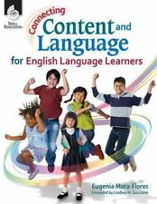 Connecting Content and Language for English Language Development: Connecting...
