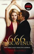 666 Park Avenue Novels Ser.: 666 Park Avenue 1 by Gabriella Pierce (2011,...