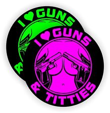 (2) I Love Guns and Tittie$ Funny Sexy Hard Hat Stickers | Welding Helmet Decals
