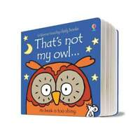 Thats Not My Owl (Usborne Touchy-Feely Board Books) By Fiona Watt NEW