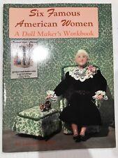 Six famous American women: A Doll Maker's Workbook, Lauren Welker -Crafts