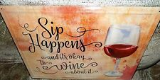 """12""""X17"""" METAL SIGN  SIP HAPPENS AND ITS OK TO WINE ABOUT IT"""