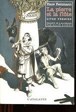HANS BEMMANN /LA PIERRE ET LA FLUTE livre premier ..Edition originale L'ATALANTE