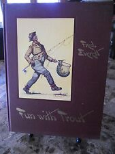 Vintage Book Fred Everett Fun With Trout 1952 Great Condition Illustrated DJ HC