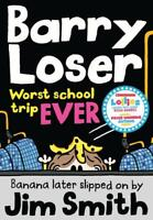 Barry Loser: worst school trip ever!, Smith, Jim, New