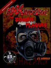 Apocalypse 2500 the Zombie Plagues Expanded Edition by J. L. Arnold (2014,...