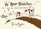 New - Mr Bear Branches and the Cloud Conundrum by Terri rose Baynton
