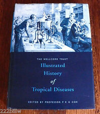 Illustrated History of Tropical Diseases by Prof F.E.G. Cox (The Wellcome Trust)