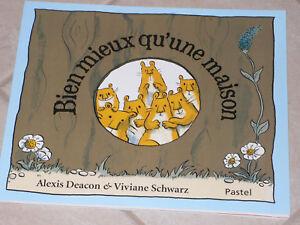 6 à 8 ans : BIEN MIEUX QU'UNE MAISON - Alexis Deacon et Viviane Schwarz